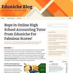 Rope In Online High School Accounting Tutor From Eduniche For Fabulous Scores
