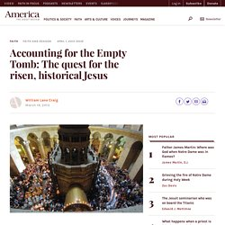 Accounting for the Empty Tomb: The quest for the risen, historical Jesus