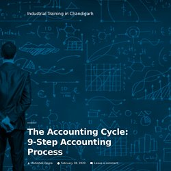 The Accounting Cycle: 9-Step Accounting Process – Industrial Training in Chandigarh