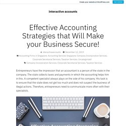 Effective Accounting Strategies that Will Make your Business Secure! – interactive accounts
