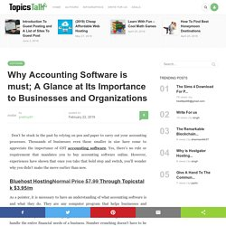 Why Accounting Software is must; A Glance at Its Importance to Businesses and Organizations