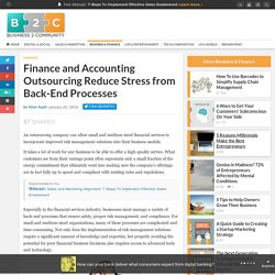 Finance and Accounting Outsourcing Reduce Stress from Back-End Processes