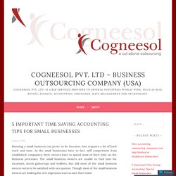 5 Important Time Saving Accounting Tips for Small Businesses – Cogneesol Pvt. Ltd – Business Outsourcing Company (USA)