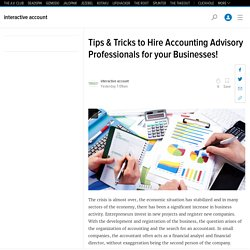 Tips & Tricks to Hire Accounting Advisory Professionals for your Businesses!