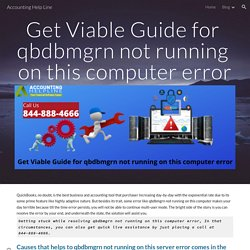 Accounting Help Line - Get Viable Guide for qbdbmgrn not running on this computer error