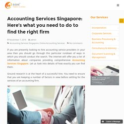 Accounting Services Singapore: Here's what you need to do to find the right firm - SOAS
