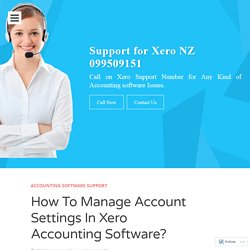 How To Manage Account Settings In Xero Accounting Software?