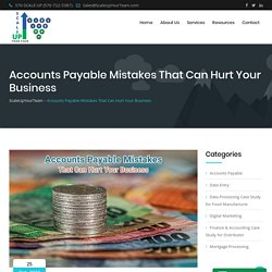 Accounts Payable Mistakes That Can Hurt Your Business