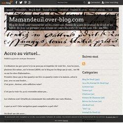 Accro au virtuel... - Mamandeuil.over-blog.com