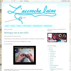 L'accroche laine: Technique coin à coin (C2C)