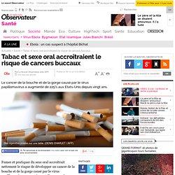 Tabac et sexe oral accroîtraient le risque de cancers buccaux