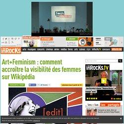 Art+Feminism : comment accroître la visibilité des femmes sur Wikipédia