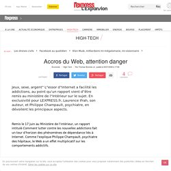 Accros du Web, attention danger - L'Express