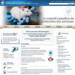 CONSEIL CANADIEN DE PROTECTION DES ANIMAUX - Élaboration et mise en œuvre des normes relatives à l'utilisation et au soin éthiqu