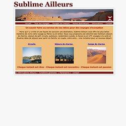 Accueil - Sublime Ailleurs - Voyages à destination du Maroc