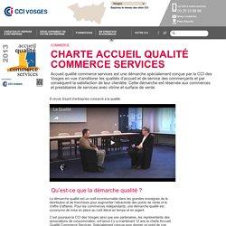 Charte accueil qualité commerce services - CCI des Vosges