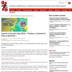 Comité d'accueil Stop AÉCG : Trudeau, Couillard et Valls à Montréal !