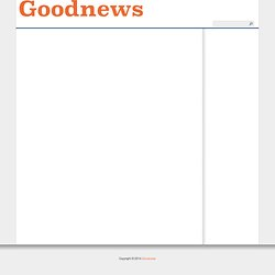 Accueil : Good News, le blog