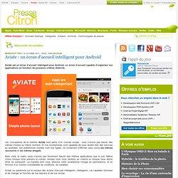 Aviate : un écran d'accueil intelligent pour Android