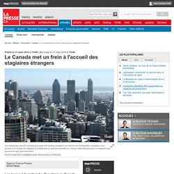 Le Canada met un frein à l'accueil des stagiaires étrangers