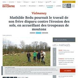 JOURNAL DU CENTRE 08/03/18 Vielmanay - Mathilde Bedu poursuit le travail de son frère disparu contre l'érosion des sols, en accueillant des troupeaux de moutons
