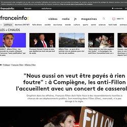 """""""Nous aussi on veut être payés à rien foutre"""" : à Compiègne, les anti-Fillon l'accueillent avec un concert de casseroles"""