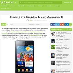 Le Galaxy S2 accueillera Android 4.4, merci à CyanogenMod 11