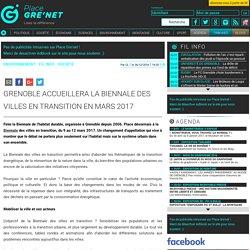 Grenoble accueillera la Biennale des villes en transition en mars 2017