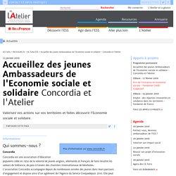 Accueillez des jeunes Ambassadeurs de l'Economie sociale et solidaire - Concordia et l'Atelier