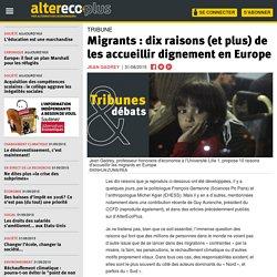 Migrants : dix raisons (et plus) de les accueillir dignement en Europe