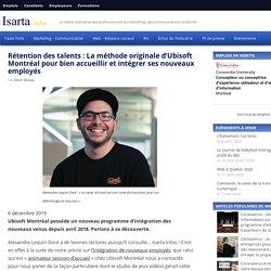 Rétention des talents : La méthode originale d'Ubisoft Montréal pour bien accueillir et intégrer ses nouveaux employés