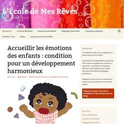 Accueillir les émotions des enfants : condition pour un développement harmonieux