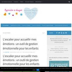 L'escalier pour accueillir mes émotions : un outil de gestion émotionnelle pour les enfants