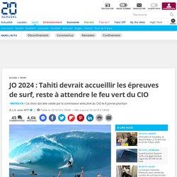 JO 2024: Tahiti devrait accueillir les épreuves de surf, reste à attendre le feu vert du CIO
