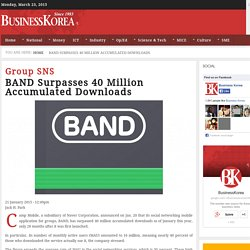 Group SNS: BAND Surpasses 40 Million Accumulated Downloads