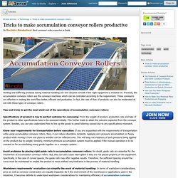 Tricks to make accumulation conveyor rollers productive by Ravindra Nandeshwar