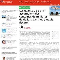 Les géants US de l'IT accumulent des centaines de milliards de dollars dans les paradis fiscaux