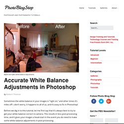Accurate White Balance Adjustments in Photoshop - Photo Blog Stop