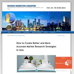 How to Create Better and More Accurate Market Research Strategies In Asia