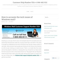 How to accurate the tech issues of Windows mail?