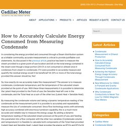 How to Accurately Calculate Energy Consumed from Measuring Condensate - Cadillac Meter