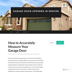 How to Accurately Measure Your Garage Door