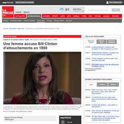 Une femme accuse Bill Clinton d'attouchements en 1980