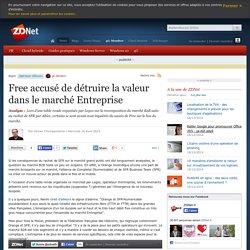 Free accusé de détruire la valeur dans le marché Entreprise