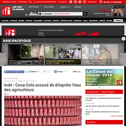 Inde : Coca-Cola accusé de dilapider l'eau des agriculteurs