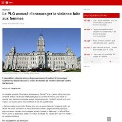 Le PLQ accusé d'encourager la violence faite auxfemmes