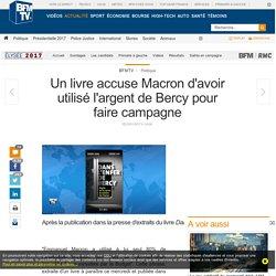 Un livre accuse Macron d'avoir utilisé l'argent de Bercy pour faire campagne