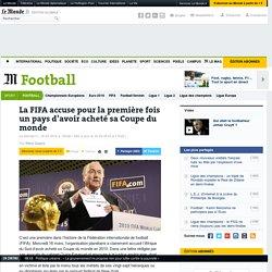 La FIFA accuse pour la première fois un pays d'avoir acheté sa Coupe du monde