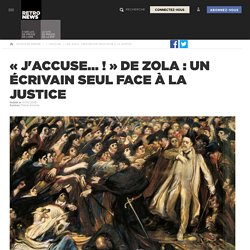 «J'accuse...!» de Zola: un écrivain seul face à la justice