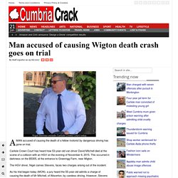 Man accused of causing Wigton death crash goes on trial